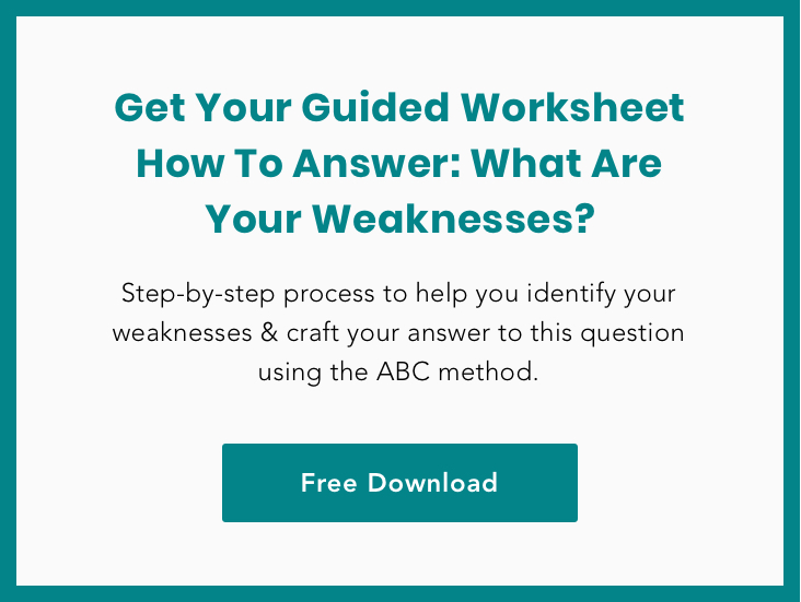 Get Your Guided Worksheet - How To Answer: What Are Your Weaknesses