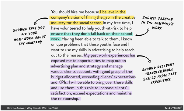 Good answer example of why should we hire you: Do homework, show passion, show relevant skills