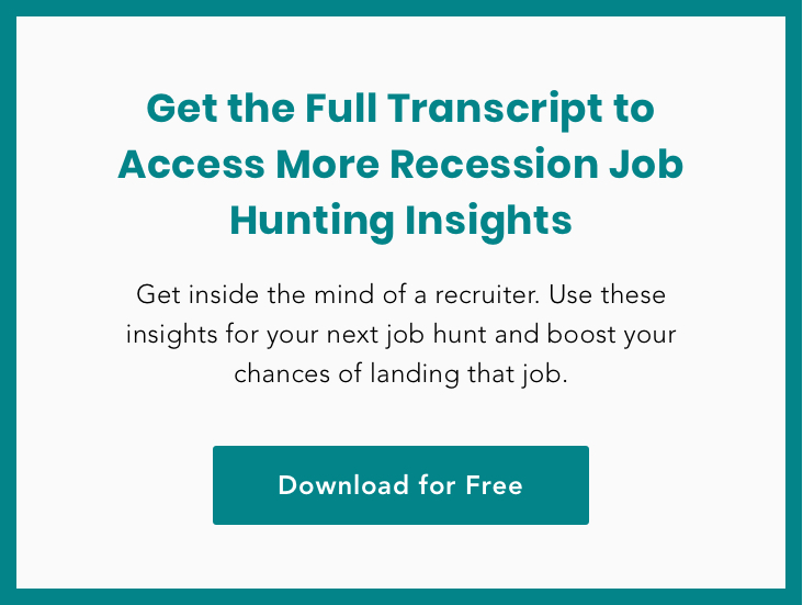 Get the Full Transcript to Access More Recession Job Hunting Insights (Mobile)