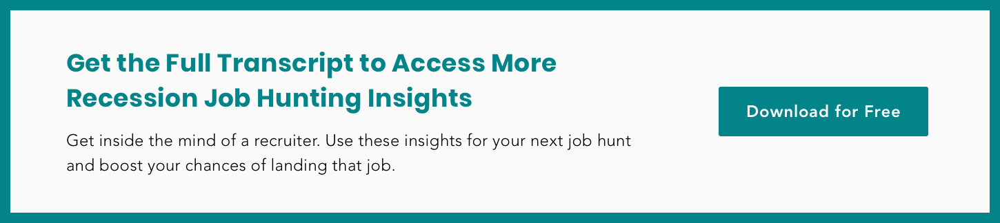 Get the Full Transcript to Access More Recession Job Hunting Insights